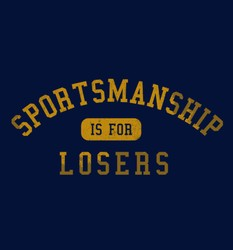 Sportsmanship is for Losers