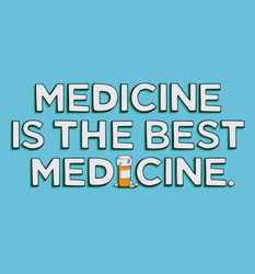 Medicine is the Best Medicine