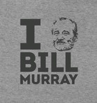 I Bill Murray Bill Murray
