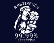 Abstinence - It's 99.99% Effective!