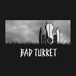 Bad Turret