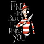 Find Him Before He Finds You