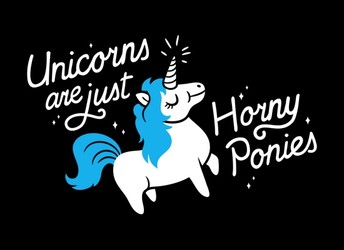 Unicorns Are Just Horny Ponies