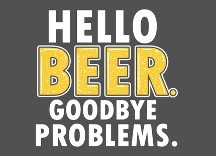 Hello Beer. Goodbye Problems.