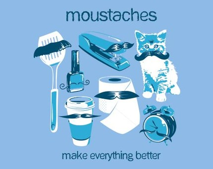 Moustaches Make Everything Better!