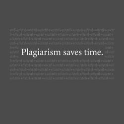 Plagiarism Saves Time
