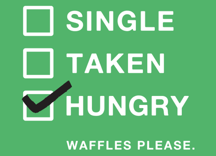 Single, Taken, Hungry