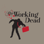 The Working Dead