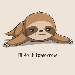 Procrastinator - I'll Do It Tomorrow