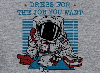Dress For The Job You Want (Astronaut)