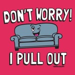 My Couch - Don't Worry I Pull Out