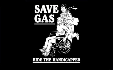 Save Gas - Ride The Handicapped!
