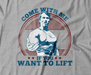 Come With Me If You Want To Lift