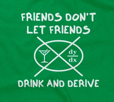 Friends Don't Let Friends Drink And Derive