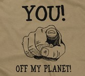 You! Off My Planet!