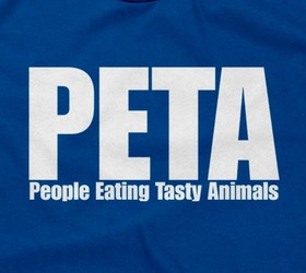PETA (People Eating Tasty Animals)