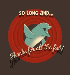 So Long... and thanks for all the fish!