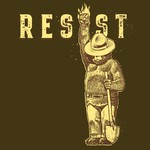 "Smokey Says ""Resist"""