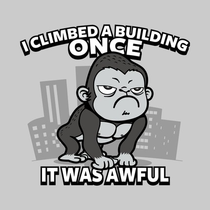 Grumpy Kong - I Climbed A Building Once. It Was Awful