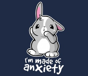 Bunny Anxiety - I'm Made Of Anxiety