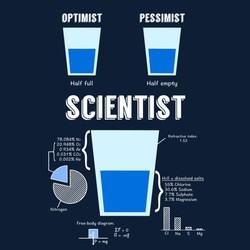 Optimist, pessimist, SCIENTIST!