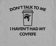 Don't Talk to Me, I Haven't Had My Covfefe
