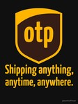 OTP - shipping anything, anytime, anywhere