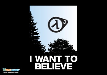 Want To Believe (In Half Life 3)
