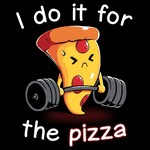 I Do It For the Pizza