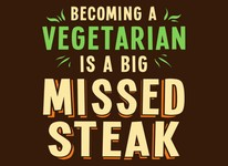 Becoming Vegetarian is a Big Missed Steak!