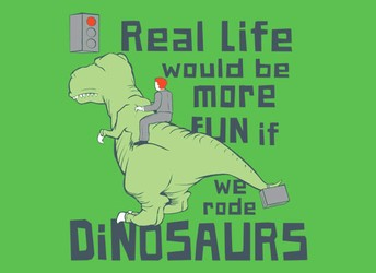 Real Life Would Be More Fun If We Rode Dinosaurs