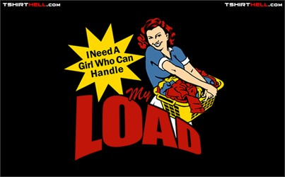 I Need A Girl Who Can Handle My Load