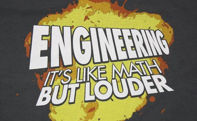 Engineering - It's Like Math But Louder