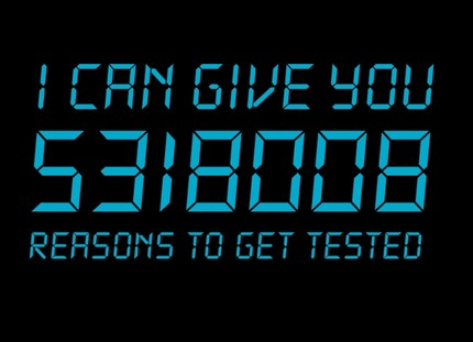 I Can Give You 5318008 Reasons To Get Tested