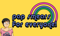 Pap Smears for Everyone
