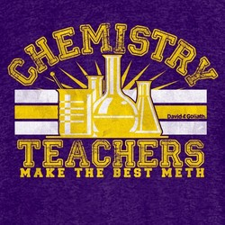 Chemistry Teachers (Make The Best Meth)