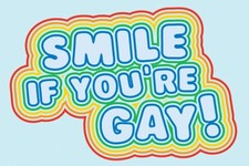 Smile If You're Gay!
