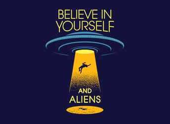 Believe In Yourself ... and Aliens